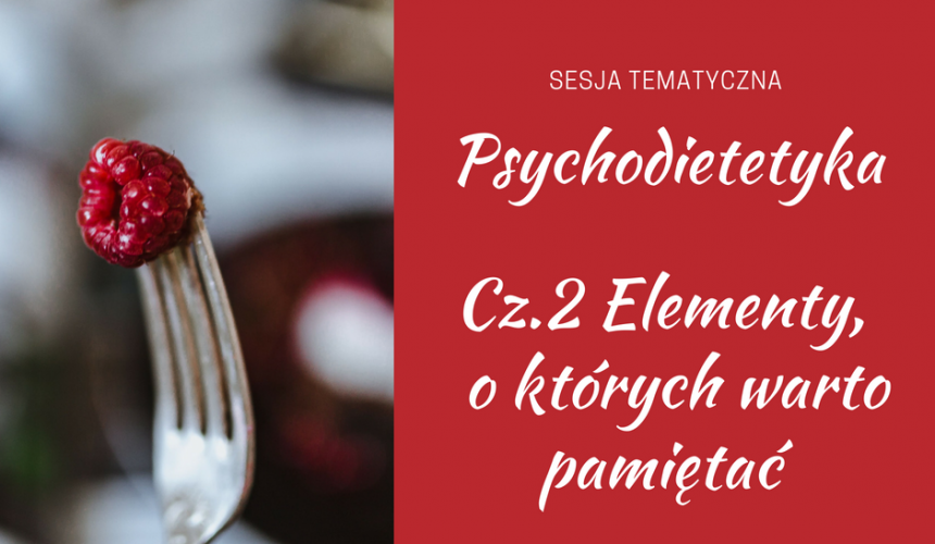 Psychodietetyka – elementy, o których warto pamiętać